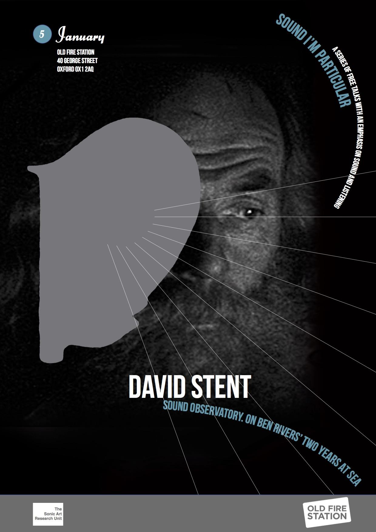 Sound I'm Particular 4. David Stent, Sound Observatory.