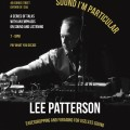 Sound I'm Particular talk series, Lee Patterson, April 6th