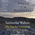 Samantha Walton – 'The Ear for Listening'