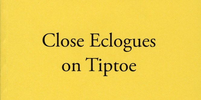 Close Eclogues on Tiptoe, by Patrick Farmer